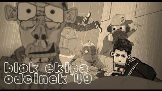 BLOK EKIPA (II), ODCINEK 49