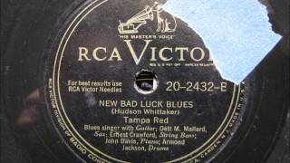 NEW BAD LUCK BLUES by Tampa Red BLUES