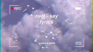 Ruel   Say (lyrics)