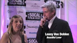 Lenny Von Dohlen - SoCal Film Festival 2009 - Beautiful Loser - Interview