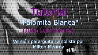 Palomita Blanca (Juan Luis Guerra) Tutorial con partitura y tablatura - Milton Monroy