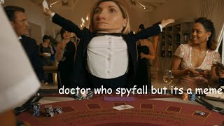 Doctor Who Spyfall But Its A Meme