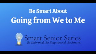 Be Smart About Going from We to Me