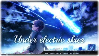 Nightcore - Under Electric Skies
