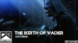 Da Force - The Birth Of Vader