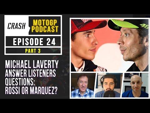 Crash MotoGP Podcast Ep. 24 Part 3 | Michael Laverty Answer Listeners Questions Rossi or Marquez?