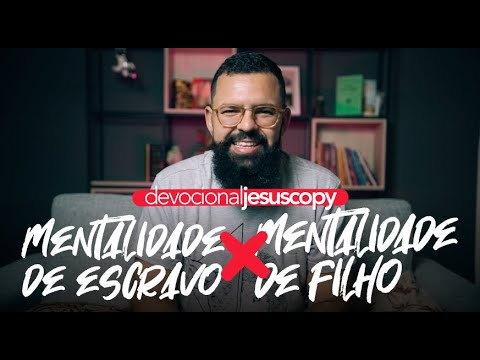 MENTALIDADE DE ESCRAVO x MENTALIDADE DE FILHO - Douglas Gonçalves