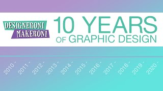10 Years Of Graphic Design | Trends & History
