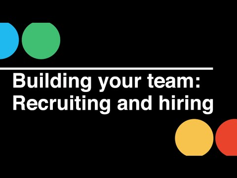 Startup CEO: Building Your Team - Recruiting & Hiring