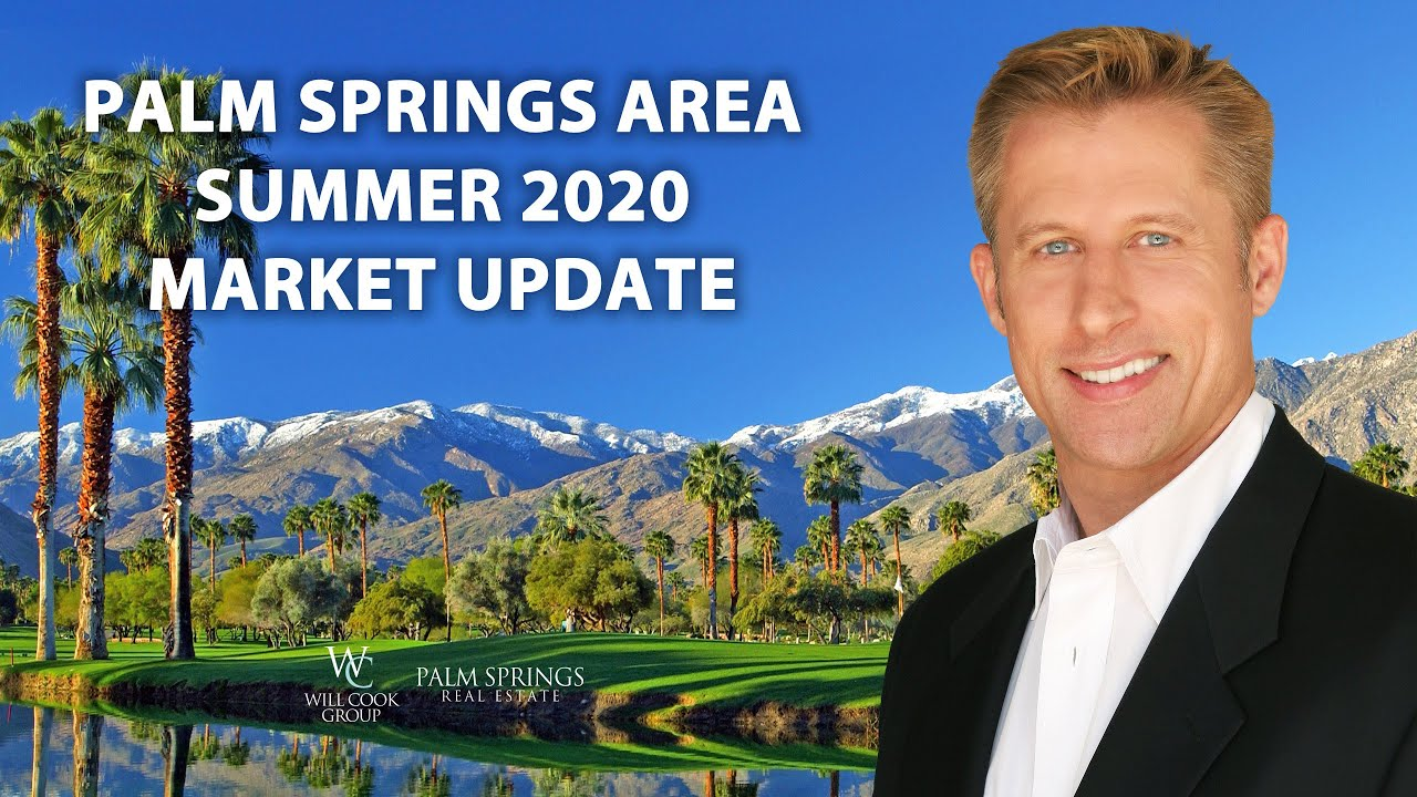 Palm Springs Area Summer 2020 Market Update