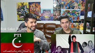 Rok Sako To Rok Lo New Pti Song imran ismail Shahzaman jawad kahlown,REACTION