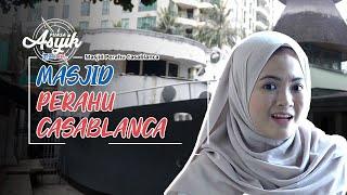 PUASA ASYIK - Masjid Perahu Casablanca Dibangun Terinspirasi dari Kisah Nabi Nuh