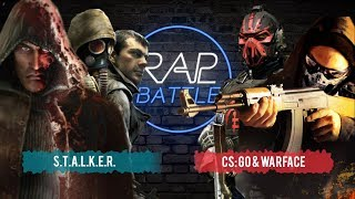 Рэп Баттл - Warface & CS:GO vs. S.T.A.L.K.E.R.