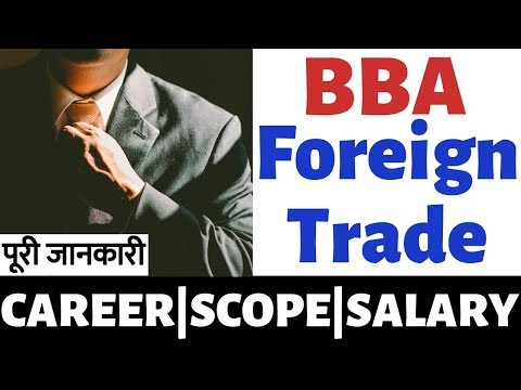 BBA in Foreign trade or International business course details hindi|Eligibility|Admission Process