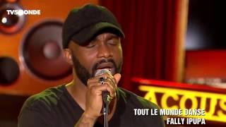 FALLY IPUPA  ACOUSTIC  Tout Le Monde Danse