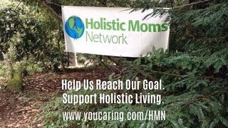 Support the Heart and Soul of the Holistic Moms Network