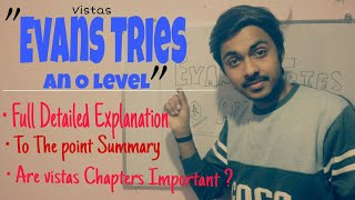 Evans Tries an O level | Full summary  Explanation In hindi | Class 12th | Vistas.