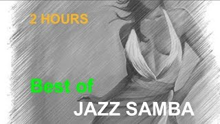 Jazz Samba & Jazz Samba Encore: 2 HOURS of Jazz Samba Music & Jazz Samba Instrumental