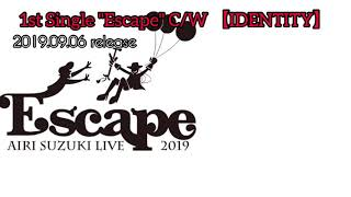 "鈴木愛理 1st Single ""Escape"" C/W 「IDENTITY」"
