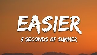 5 Seconds Of Summer   Easier (Lyrics) 5SOS