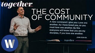 Together: The Cost of Community | Matt Wright