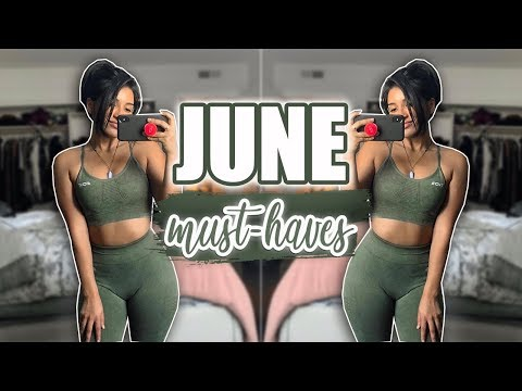 JUNE MUST HAVES | Fitness, Beauty, Healthy Snacks