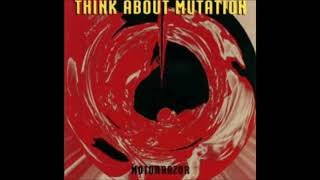 Think About Mutation - Get Out