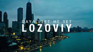 Daya   Left Me Yet (Lozoviy Remix) 2019