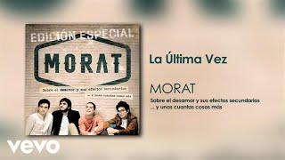 La Ultima Vez (Audio) - Morat (Video)