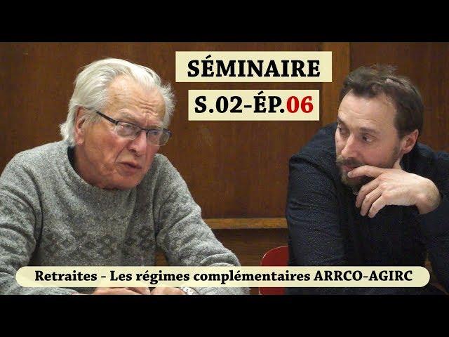 Vidéo, Séminaire Mensuel Mars 2019 - Les régimes de retraite entre salaire continué et revenu différé