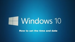 How to set the time and date within Windows 10