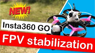 New FPV stabilization on the insta360 GO!