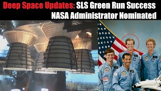 SLS Green Run Success, New NASA Admin Named, Super Heavy Booster Stacked