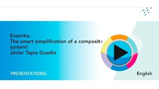 Webinar: Essentia  The smart simplification of a composite system!  by Javier Tapia Guadix