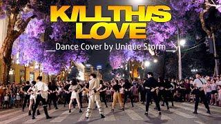"[KPOP IN PUBLIC CHALLENGE] BLACKPINK ( (블랙핑크) - ""Kill This Love"" - DANCE COVER by UNIQUE STORM"