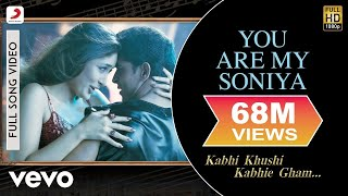You Are My Soniya Full Video - K3G|Kareena Kapoor, Hrithik