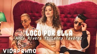 Loco Por Ella - Lenny Tavárez (Video)