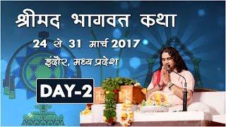 Indore Live Shrimad Bhagwat Katha Day-02 ||25-03-2017|| Shri Devkinandan Thakur Ji Maharaj