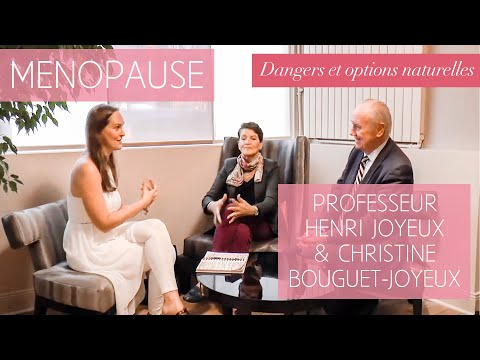 Ménopause : Dangers & options naturelles – Pr Henri Joyeux & Christine Bouguet-Joyeux