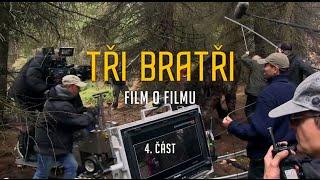 Tři bratři - Film o filmu 4. část