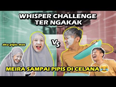 WHISPER CHALLENGE! MEIRA SAMPE PIPIS DI CELANA 😂
