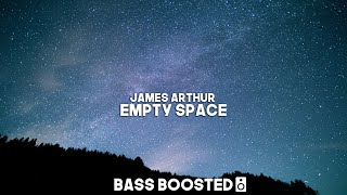 James Arthur   Empty Space (Bass Boosted) HQ 🔊