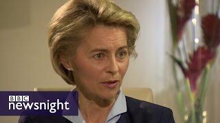 Interview with German defence minister Ursula von der Leyen - BBC Newsnight