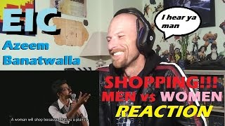 EIC Azeem Banatwalla On Shopping  Men Vs Women Reaction