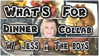 What's For Dinner / Easy Dinner Recipes / Collab with Jess & the Boys