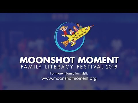 2018 Moonshot Moment Family Literacy Festival