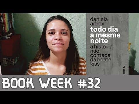 BOOK WEEK #32: Todo o dia a mesma noite Daniela Arbex
