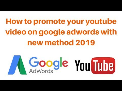 How to promote your youtube video on google adwords with new method 2019