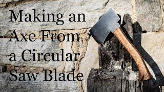 Making an Axe From a Circular Saw Blade
