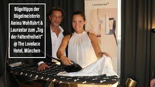 """Bügeltipps der Bügelmeisterin Amina Wohlfahrt & Laurastar zum """"Tag der Faltenfreiheit"""""""
